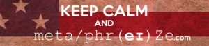 keep calm and meta/phr(eɪ)Ze.com